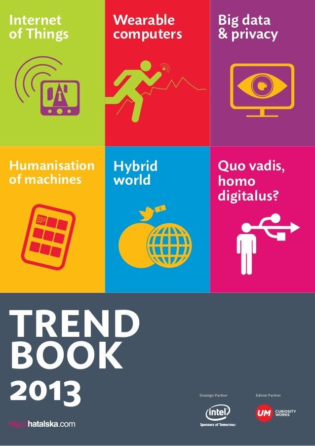 Trendbook 20131 Trend book 2013 Strategic Partner Edition Partner Internet of Things Kiedy firmy wiedzą onas więcej niż m...