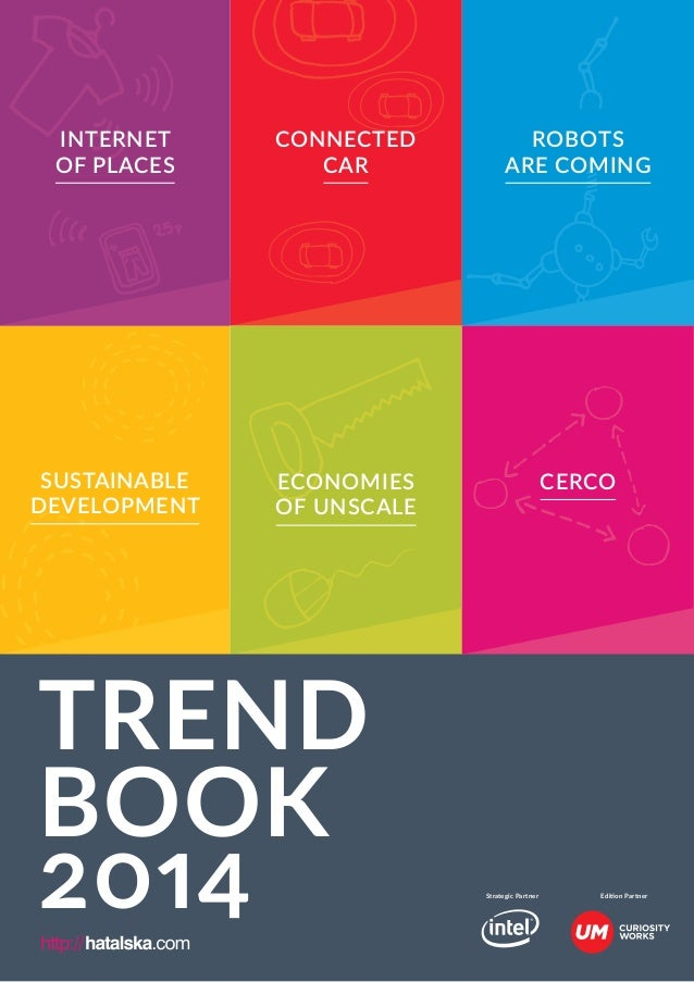 SUSTAINABLE DEVELOPMENT CONNECTED CAR INTERNET OF PLACES ROBOTS ARE COMING Economies of unscale CERCO Strategic Partner Ed...