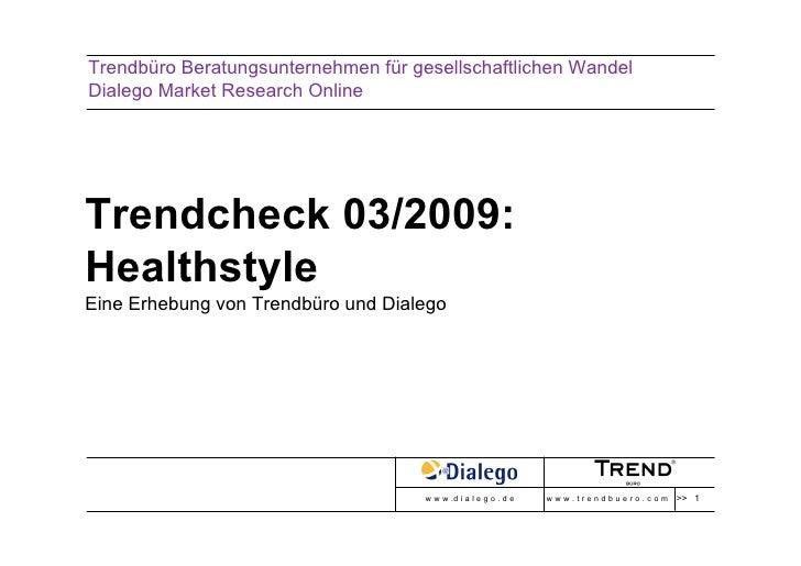 Trendbüro Beratungsunternehmen für gesellschaftlichen Wandel Dialego Market Research Online     Trendcheck 03/2009: Health...