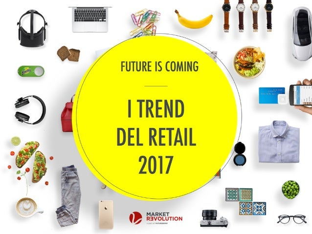FUTURE IS COMING I Trend del Retail 2017