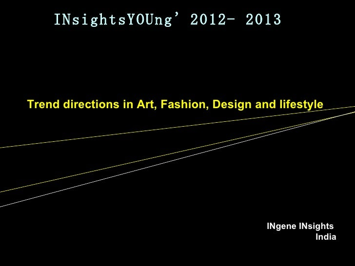 INsightsYOUng'2012- 2013Trend directions in Art, Fashion, Design and lifestyle                                           I...