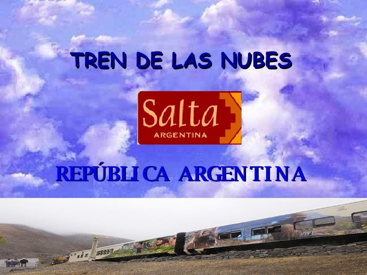 TREN DE LAS NUBES REPÚBLICA ARGENTINA
