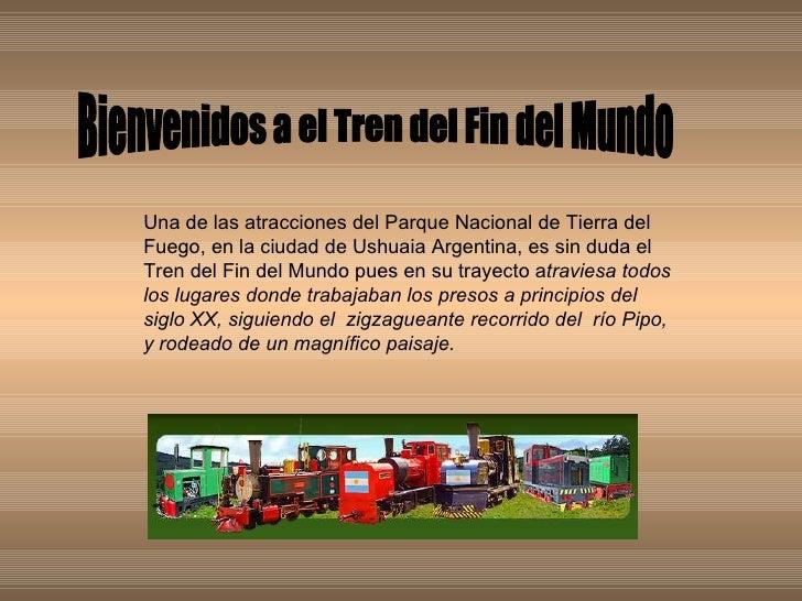 Una de las atracciones del Parque Nacional de Tierra del Fuego, en la ciudad de Ushuaia Argentina, es sin duda el Tren del...