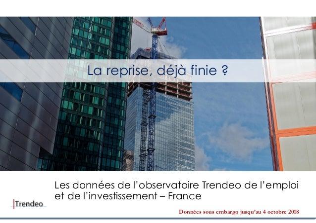 La reprise, déjà finie ? Les données de l'observatoire Trendeo de l'emploi et de l'investissement – France Données sous em...
