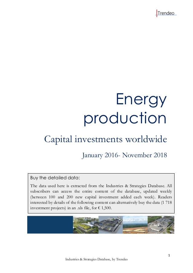 1 Industries & Strategies Database, by Trendeo Energy production Capital investments worldwide January 2016- November 2018...
