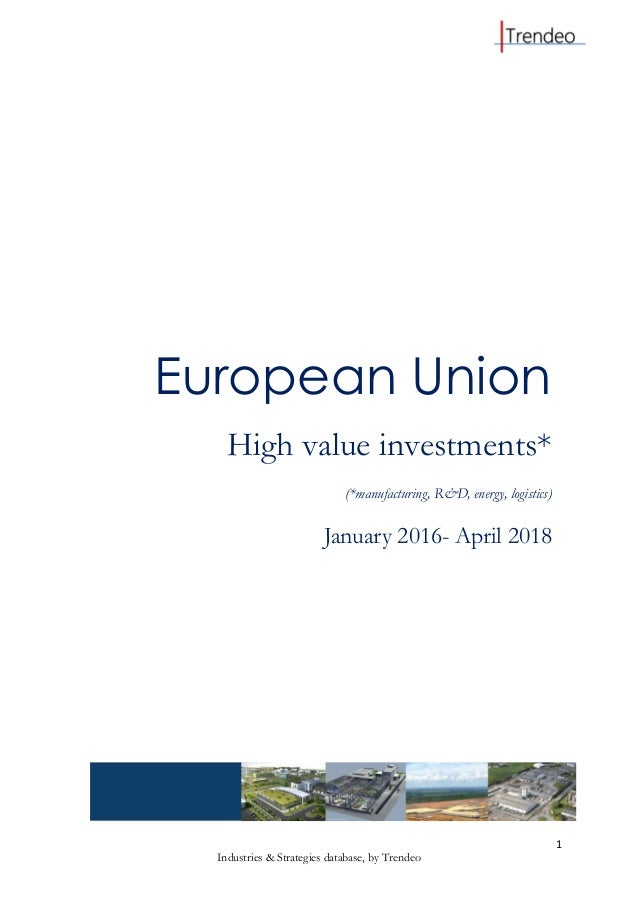 1 Industries & Strategies database, by Trendeo European Union High value investments* (*manufacturing, R&D, energy, logist...
