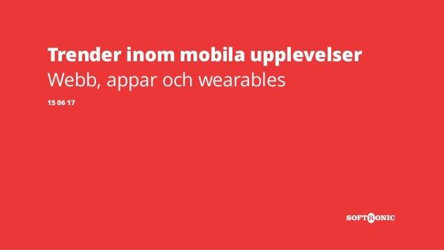 Trender inom mobila upplevelser Webb, appar och wearables 15 06 17