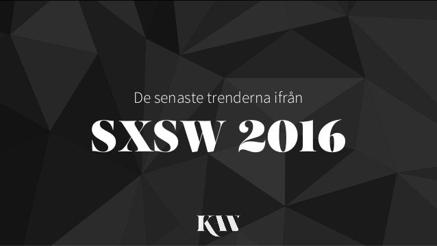 SXSW 2016 De senaste trenderna ifrån
