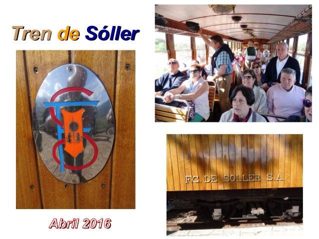 TrenTren dede SóllerSóller Abril 2016Abril 2016