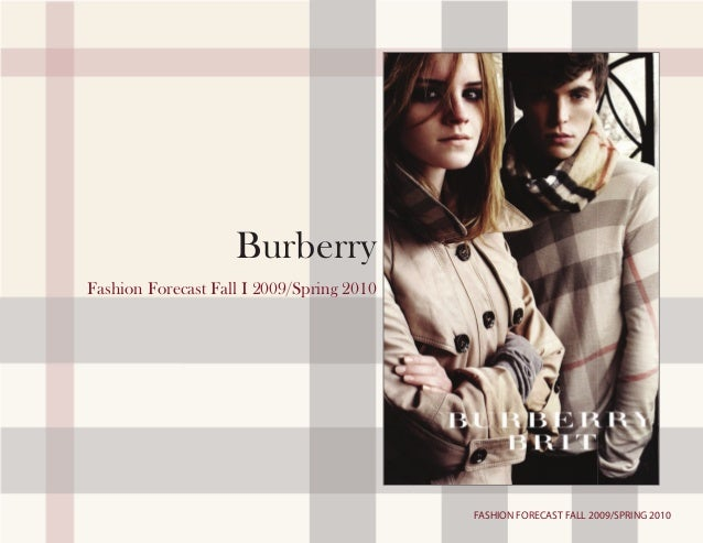 FASHION FORECAST FALL 2009/SPRING 2010 Fashion Forecast Fall I 2009/Spring 2010 Burberry