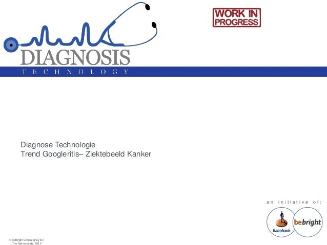Diagnose Technologie        Trend Googleritis– Ziektebeeld Kanker                                                an   init...