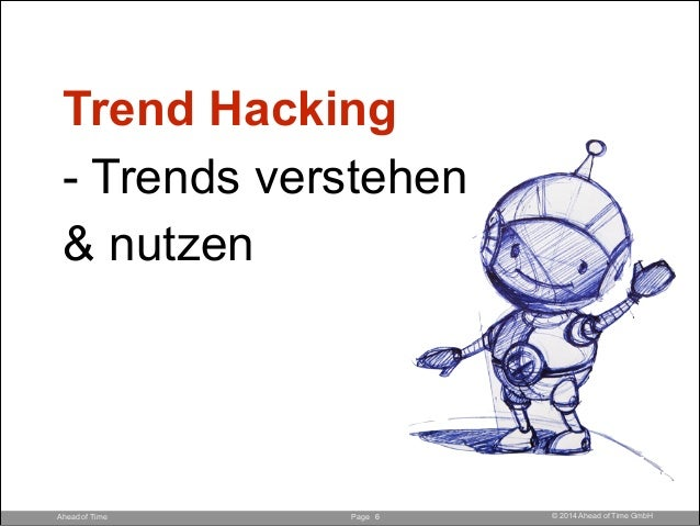 Page © 2014 Ahead of Time GmbHAhead of Time !6 Trend Hacking 
