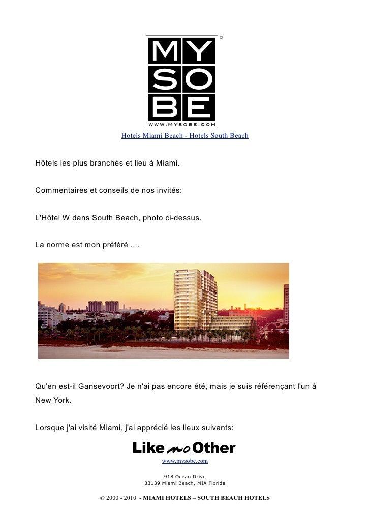 Hotels Miami Beach - Hotels South Beach   Hôtels les plus branchés et lieu à Miami.   Commentaires et conseils de nos invi...