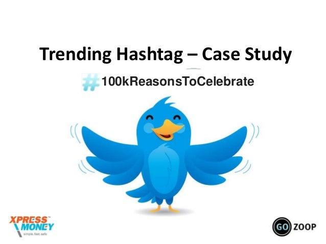 Trending Hashtag – Case Study100kReasonsToCelebrate