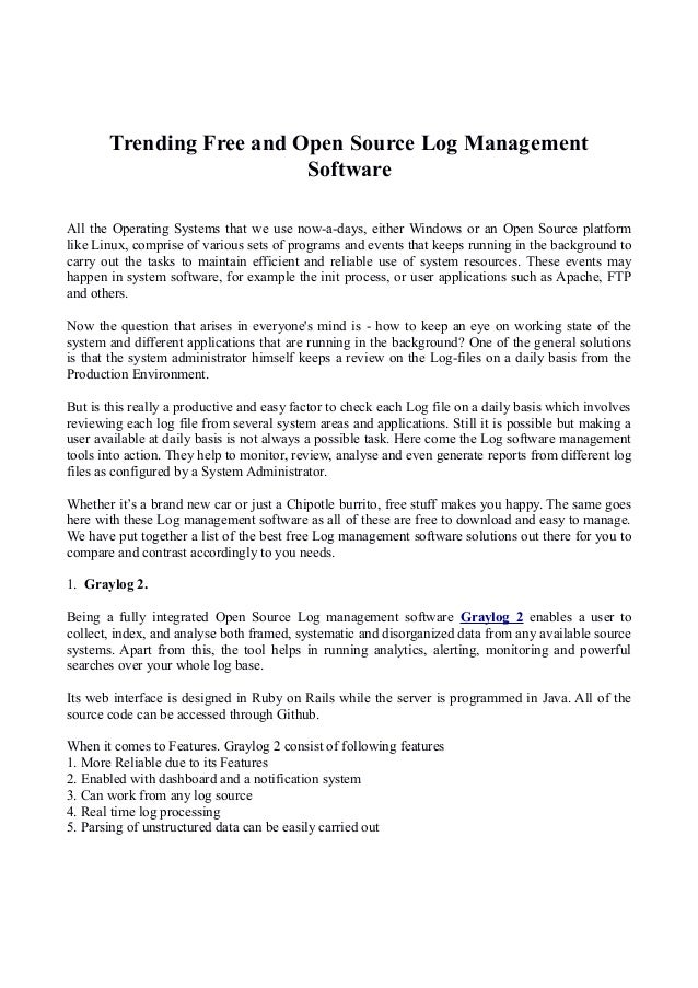 Trending Free and Open Source Log Management Software All the Operating Systems that we use now-a-days, either Windows or ...