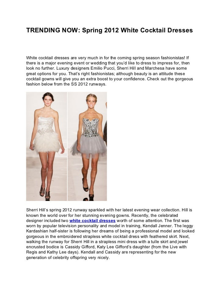 TRENDING NOW: Spring 2012 White Cocktail DressesWhite cocktail dresses are very much in for the coming spring season fashi...