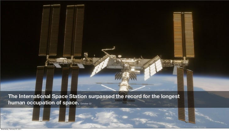 The International Space Station surpassed the record for the longest          human occupation of space. October 22Friday,...