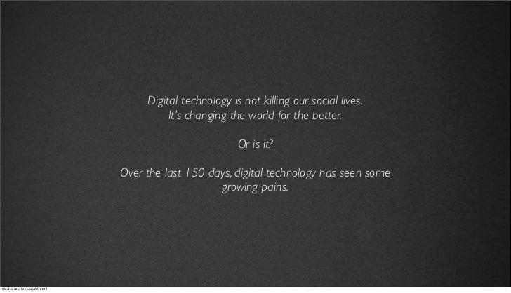v27                                 Digital technology is not killing our social lives.                                   ...