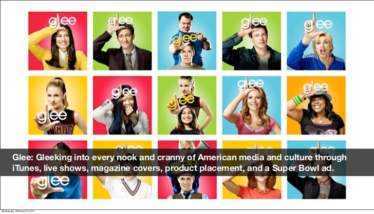 Glee: Gleeking into every nook and cranny of American media and culture through          iTunes, live shows, magazine cove...