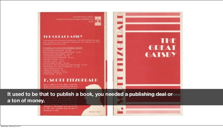 It used to be that to publish a book, you needed a publishing deal or          a ton of money.Friday, February 18, 2011