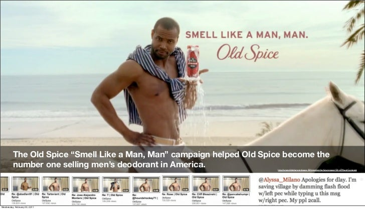 """The Old Spice """"Smell Like a Man, Man"""" campaign helped Old Spice become the          number one selling men's deodorant in ..."""