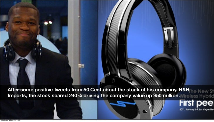 After some positive tweets from 50 Cent about the stock of his company, H&H          Imports, the stock soared 240% drivin...