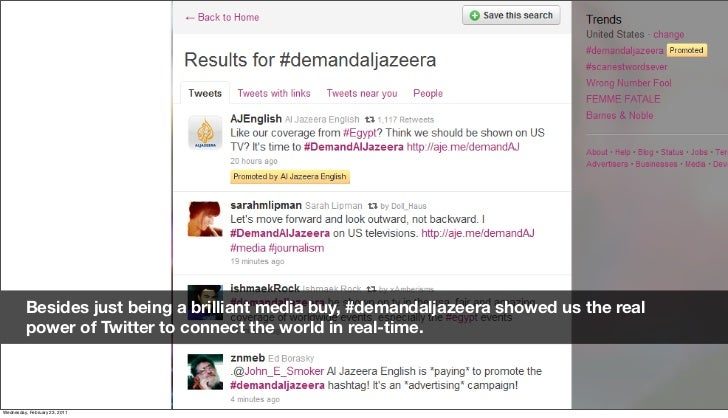 Besides just being a brilliant media buy, #demandaljazeera showed us the real          power of Twitter to connect the wor...