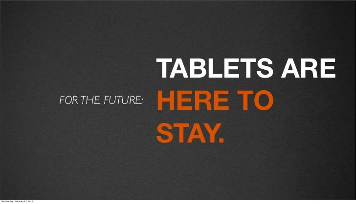v27                                              TABLETS ARE                            FOR THE FUTURE:                   ...