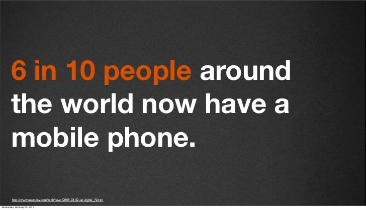 v27        6 in 10 people around        the world now have a        mobile phone.         http://www.usatoday.com/tech/new...