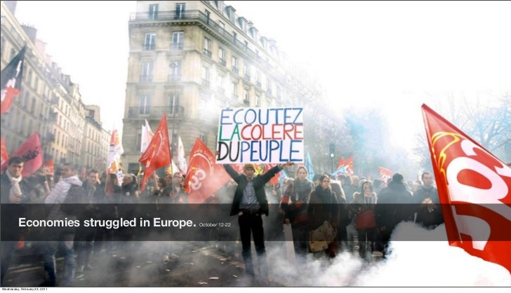 Economies struggled in Europe. October 12-22Friday, February 18, 2011