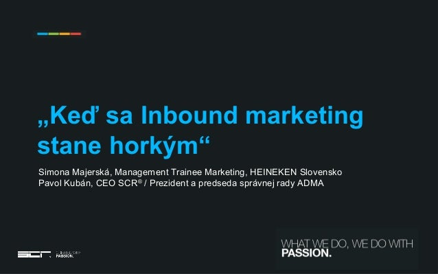 "INTERACTIVE / DESIGN / TECHNOLOGIES / ADVERTISING BRATISLAVA / BANSKÁ BYSTRICA / BARCELONA ""Keď sa Inbound marketing stane..."