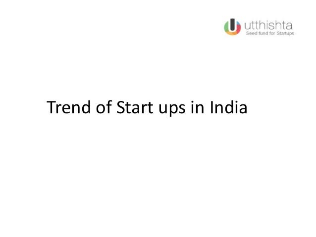 Trend of Start ups in India