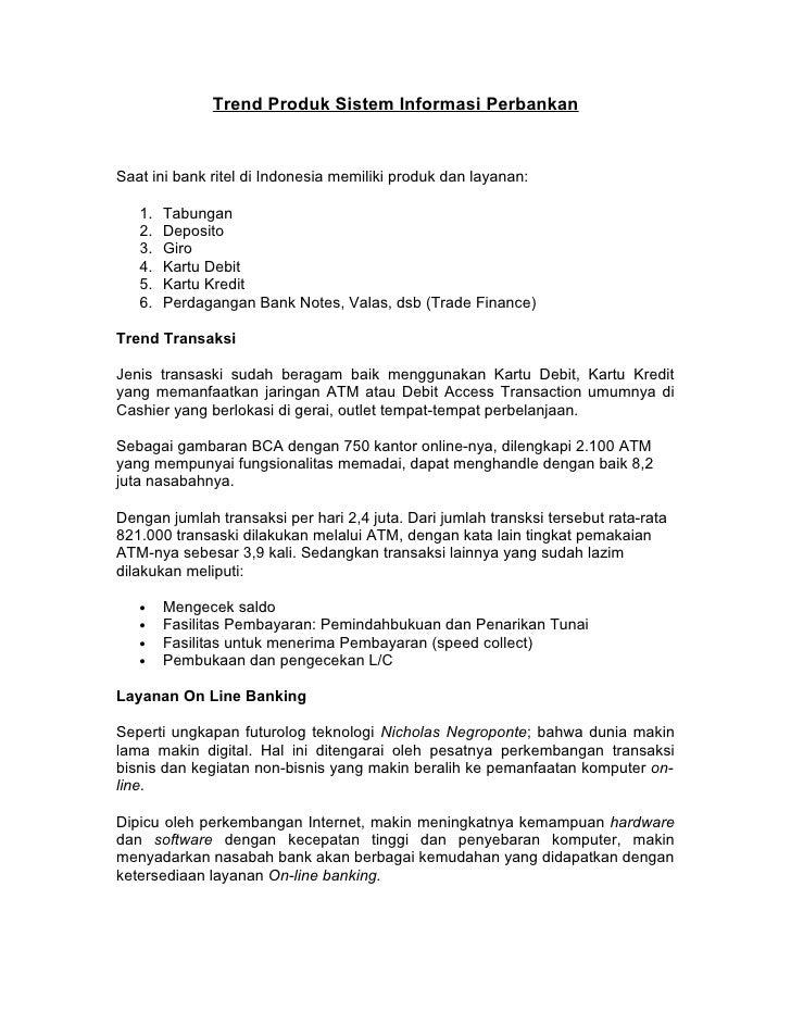 Trend Produk Sistem Informasi Perbankan    Saat ini bank ritel di Indonesia memiliki produk dan layanan:     1.   Tabungan...