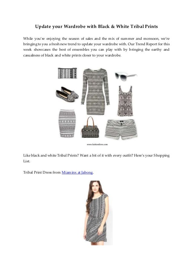 Update your Wardrobe with Black & White Tribal Prints While you're enjoying the season of sales and the mix of summer and ...