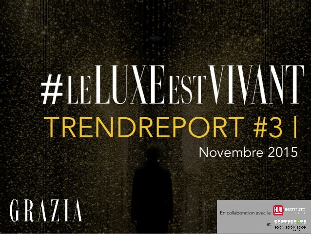 TRENDREPORT #3 | Novembre 2015 	    En collaboration avec le et