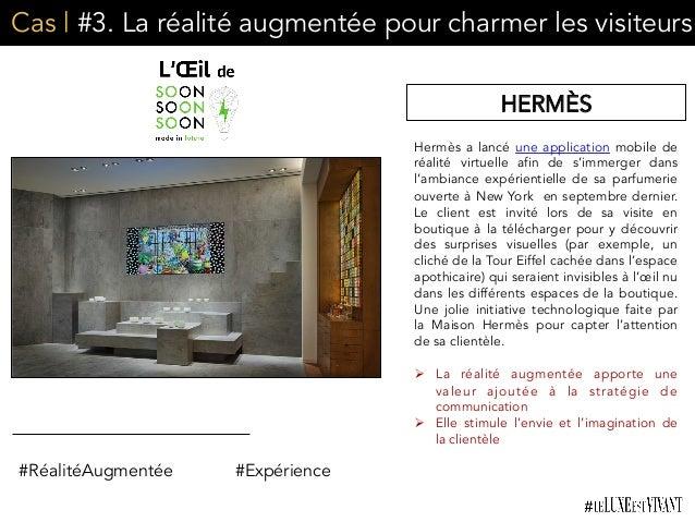 Cas | #3. La réalité augmentée pour charmer les visiteurs Hermès a lancé une application mobile de réalité virtuelle afin ...