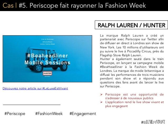 Cas | #5. Periscope fait rayonner la Fashion Week La marque Ralph Lauren a créé un partenariat avec Periscope sur Twitter ...