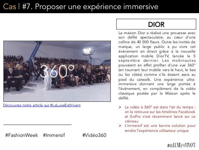 Cas | #7. Proposer une expérience immersive La maison Dior a réalisé une prouesse avec son défilé spectaculaire, au cœur d...