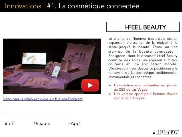 Innovations | #1. La cosmétique connectée Le champ de l'internet des objets est en expansion croissante, de la maison à la...