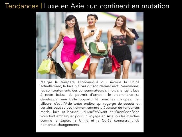 Tendances | Luxe en Asie : un continent en mutation Malgré la tempête économique qui secoue la Chine actuellement, le luxe...