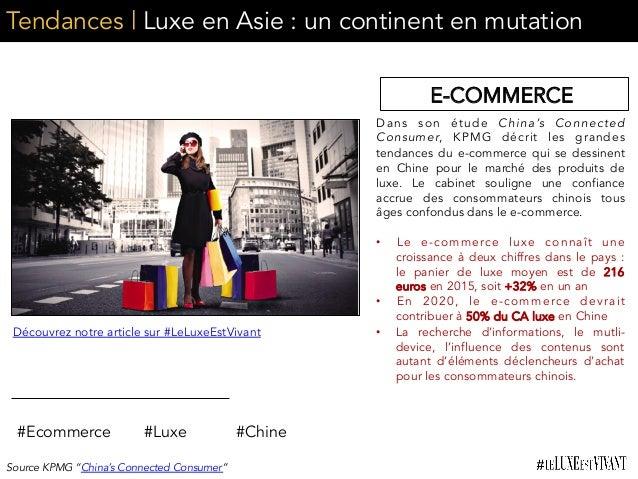 Tendances | Luxe en Asie : un continent en mutation Dans son étude China's Connected Consumer, KPMG décrit les grandes ten...