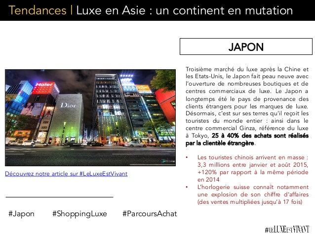 Tendances | Luxe en Asie : un continent en mutation Troisième marché du luxe après la Chine et les Etats-Unis, le Japon fa...