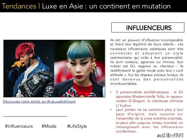Tendances | Luxe en Asie : un continent en mutation Ils ont un pouvoir d'influence incomparable et tirent leur légitimé de...