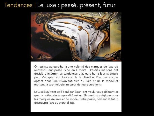 Tendances | Le luxe : passé, présent, futur On assiste aujourd'hui à une volonté des marques de luxe de réinvestir leur pa...