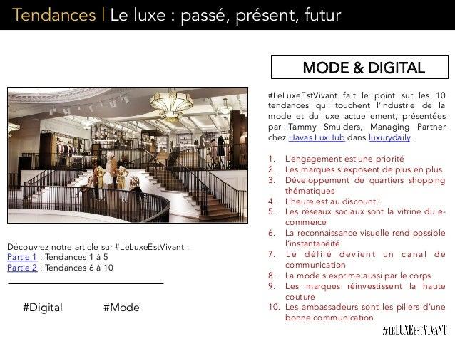 Tendances | Le luxe : passé, présent, futur #LeLuxeEstVivant fait le point sur les 10 tendances qui touchent l'industrie d...