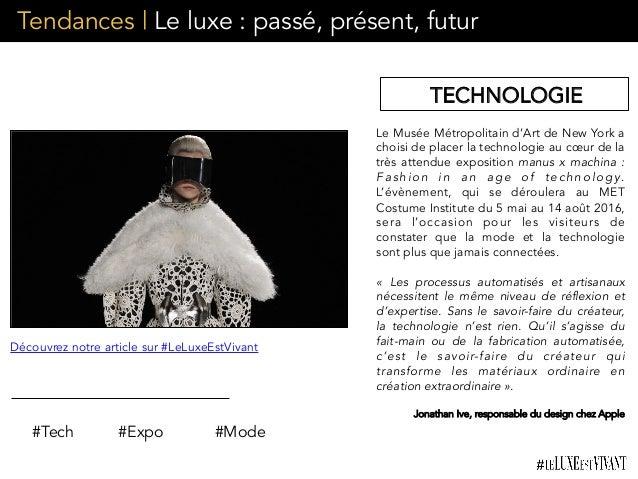 Tendances | Le luxe : passé, présent, futur Le Musée Métropolitain d'Art de New York a choisi de placer la technologie au ...
