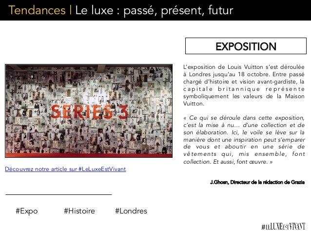 Tendances | Le luxe : passé, présent, futur L'exposition de Louis Vuitton s'est déroulée à Londres jusqu'au 18 octobre. En...
