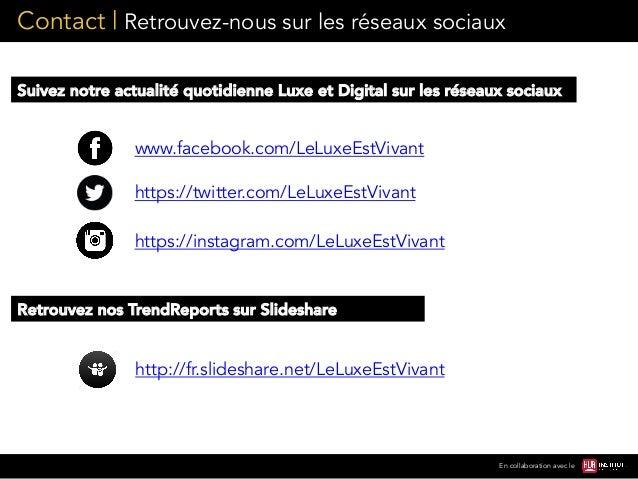 Contact | Retrouvez-nous sur les réseaux sociaux En collaboration avec le www.facebook.com/LeLuxeEstVivant https://twitter...