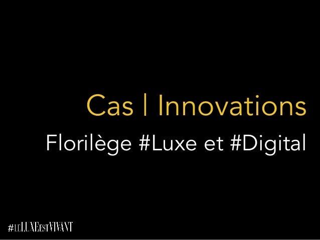 Cas | Innovations Florilège #Luxe et #Digital