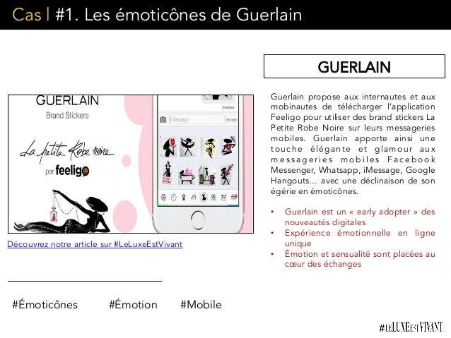 Cas | #1. Les émoticônes de Guerlain Guerlain propose aux internautes et aux mobinautes de télécharger l'application Feeli...
